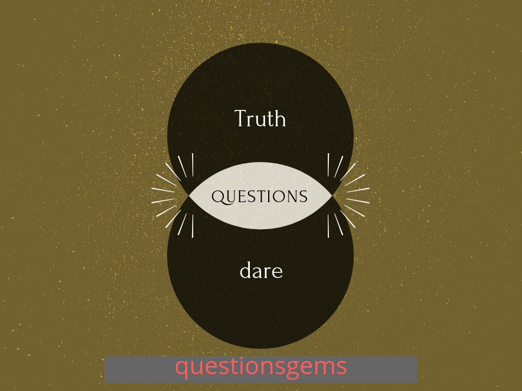 Top 1100 Best Truth Or Dare Questions 2019 Play The Quiz Game