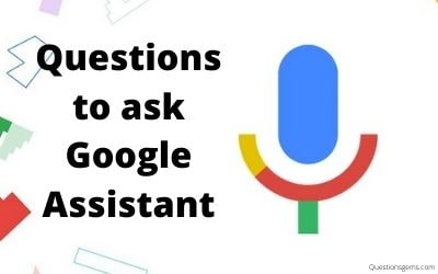 questions to ask google assistant