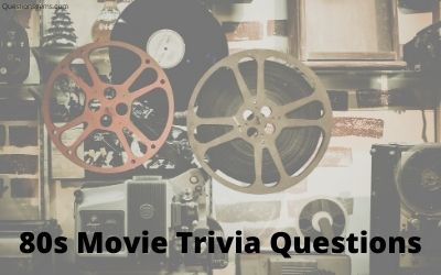 80s movie trivia questions