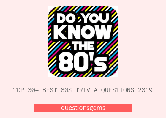 Best 80s Trivia Questions 2019