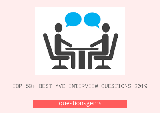 Best Mvc interview Questions 2019