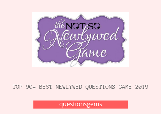 Best (Newlywed game) questions 2019