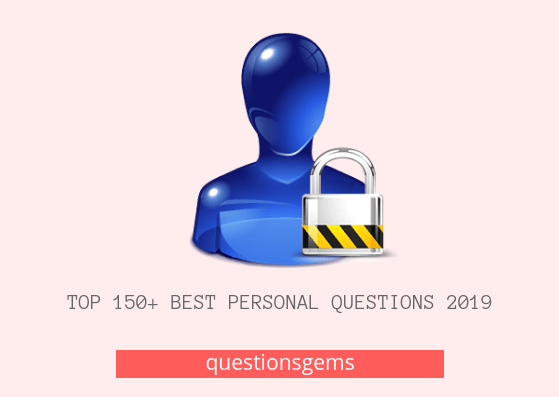 best Personal questions to ask (boy's/girl's) 2019