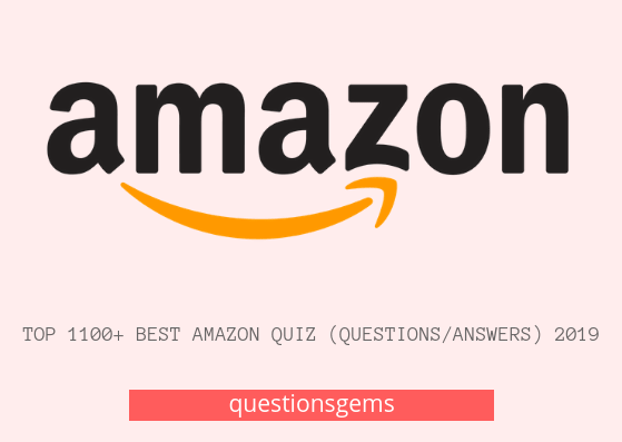 Best Amazon Quiz (questions/answers) 2019