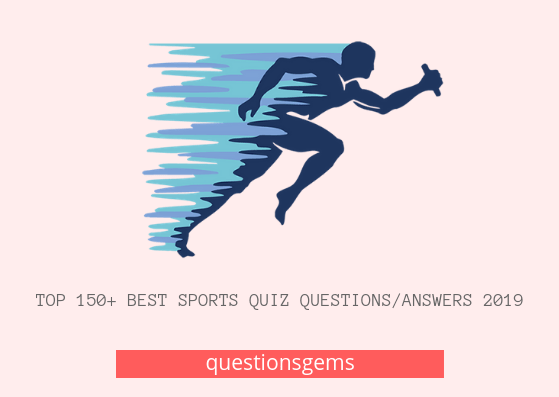 Top 275 Sports Quiz Questions And Answers 2020