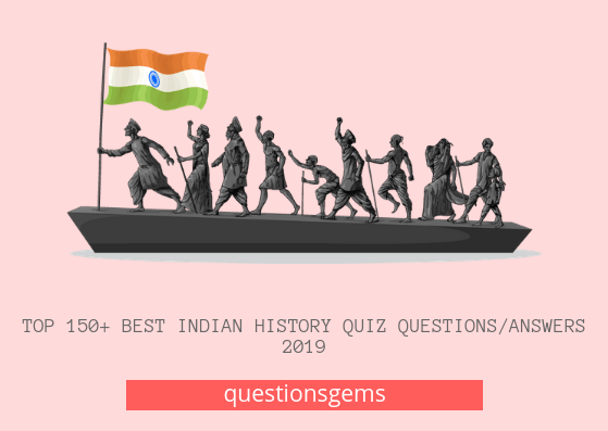 Best Indian history quiz (questions/answers) 2019