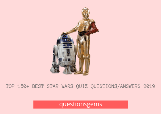 Best Star wars (questions/answers) 2019