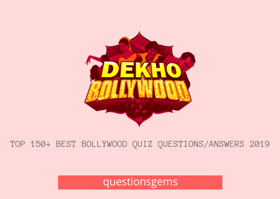 Latest 150+ Best Bollywood Quiz Questions And Answers 2019 [Updated]