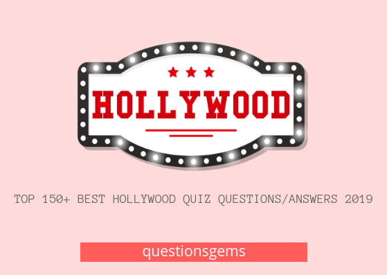 Best Hollywood quiz (questions/answers) 2019