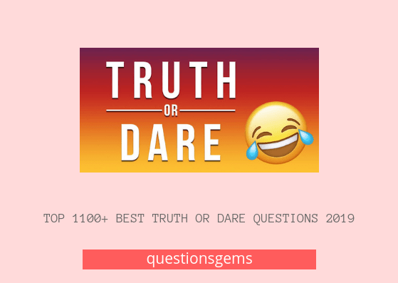 2765 Flirty Truth Or Dare Questions 2020 Boy S Girl S