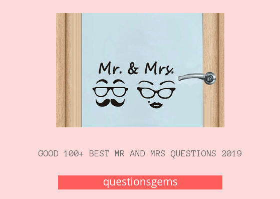 Mr and Mrs Questions 2019