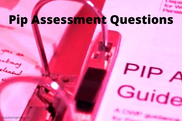questions asked at pip assessment