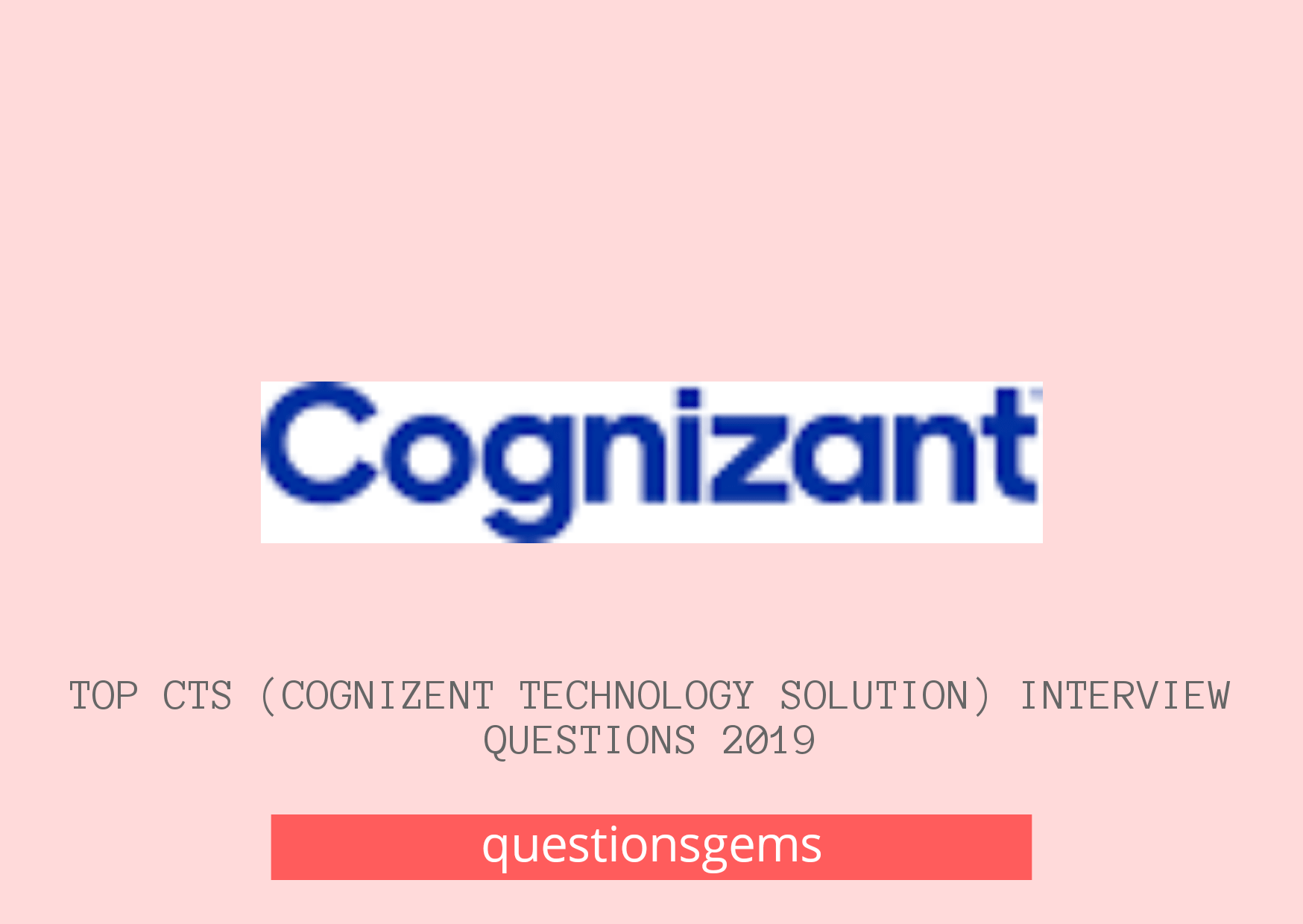 Top CTS Cognizant Technology Solution Interview Questions 2019