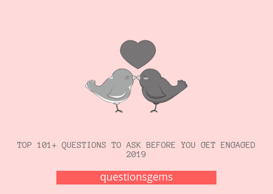 Questions To Ask Before You Get Engaged