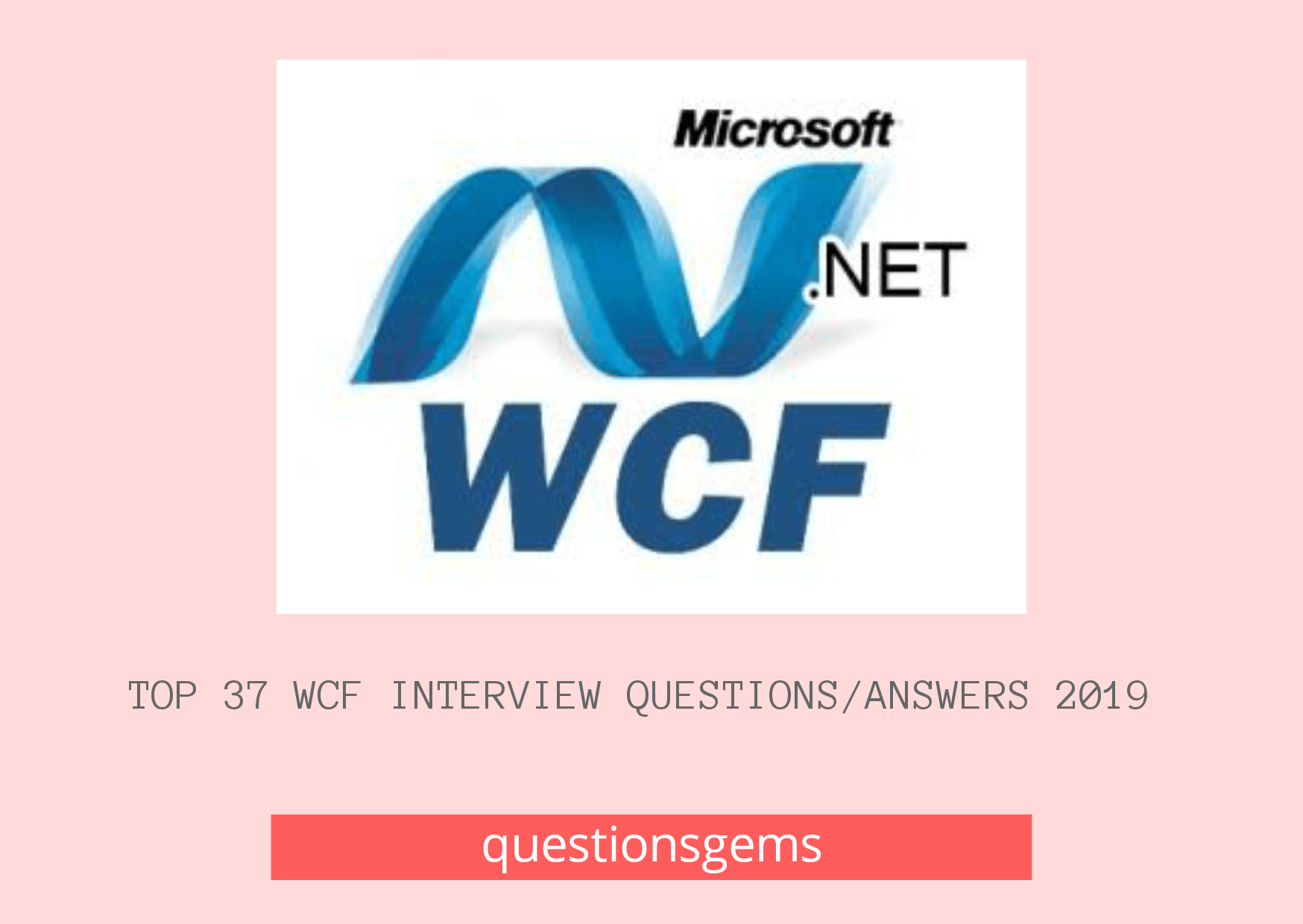 WCF Interview Questions And Answers For Experienced 2019