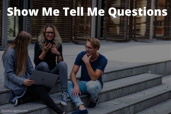 show me tell me quiz questions