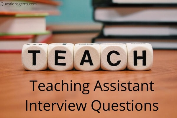 teaching assistant interview questions