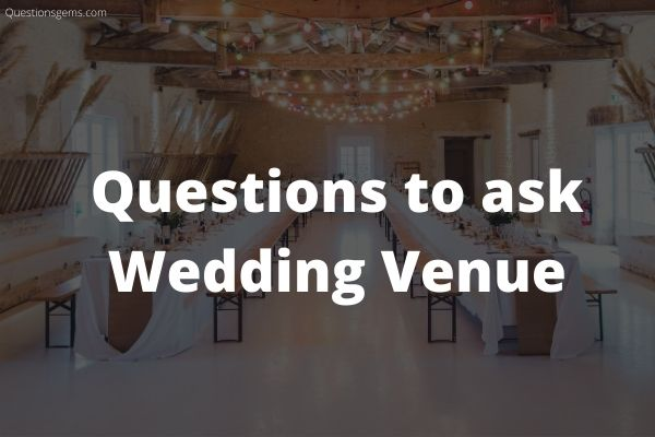 Questions To Ask Wedding Venue