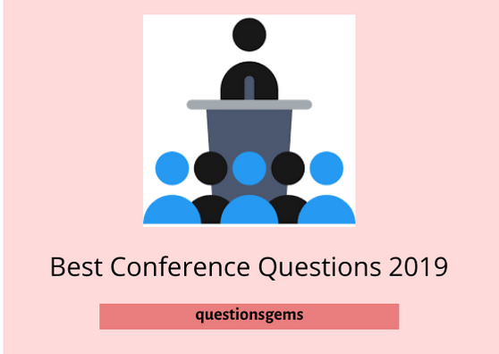Best Questions To Ask At Conference