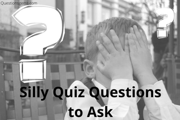 silly quiz questions