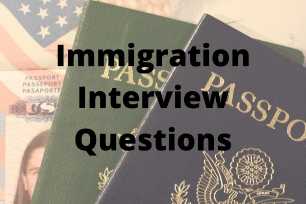 immigration interview questions