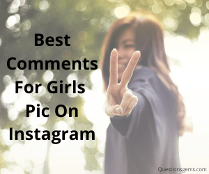 best comments for girls pic on instagram