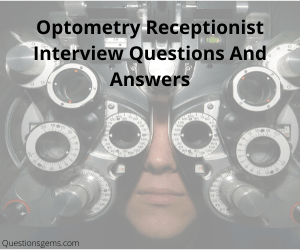 optometry receptionist interview questions