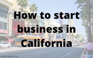 how to start business in california