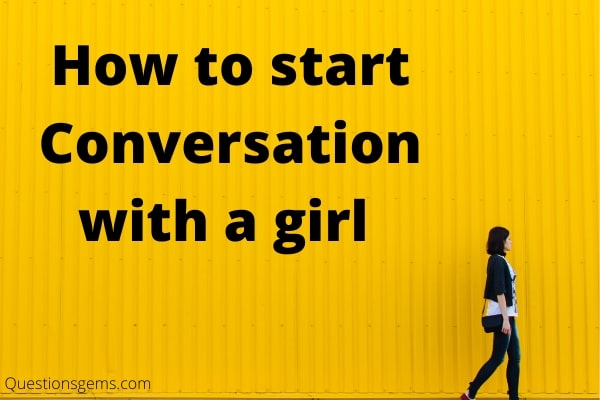 how to start conversation with girl