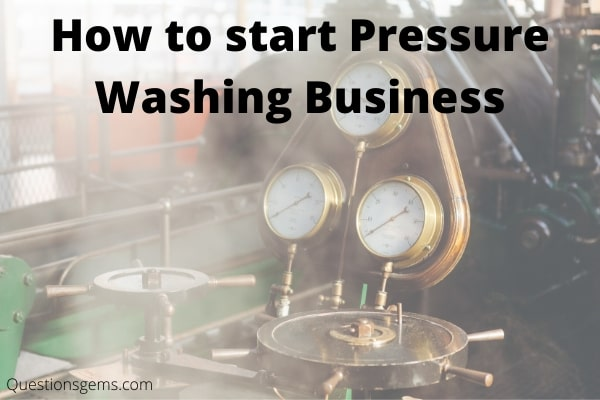 how to start pressure washing business