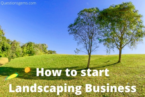 how to start landscaping business