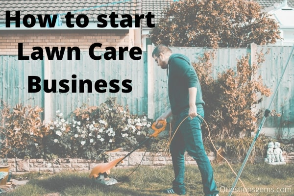 how to start lawn care business