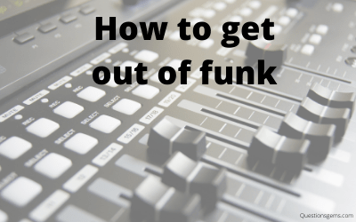 how to get out of funk