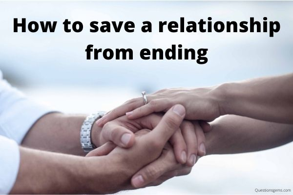 how to save a relationship from ending