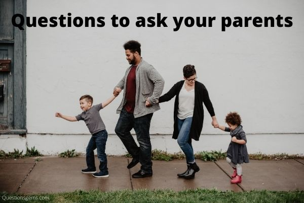 questions to ask your parents