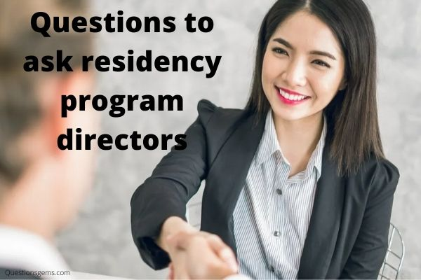 questions to ask residency program directors